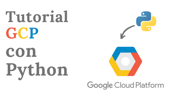 Tutorial de Google Cloud Platform con Python